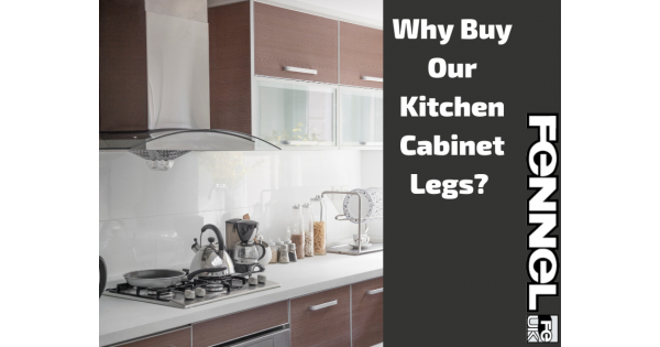 Why Buy Our Samson Adjustable Kitchen Cabinet Legs?